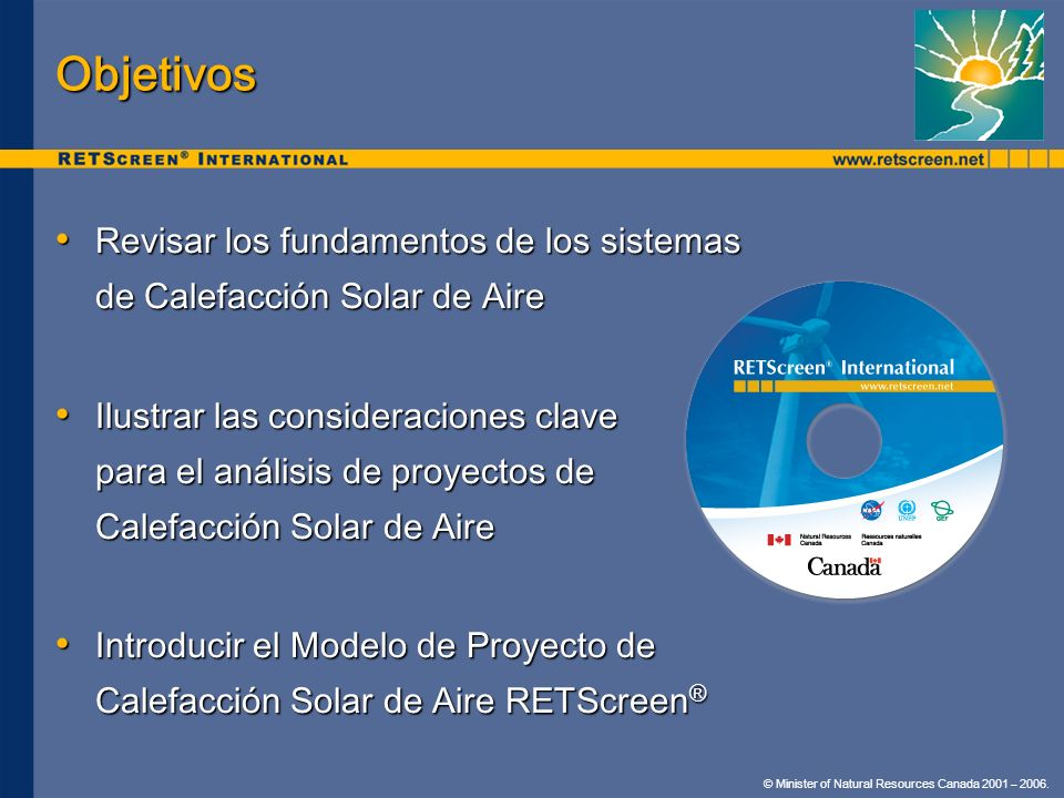 Objetivos Revisar los fundamentos de los sistemas de Calefacción Solar de Aire Revisar los fundamentos de los sistemas de Calefacción Solar de Aire Il