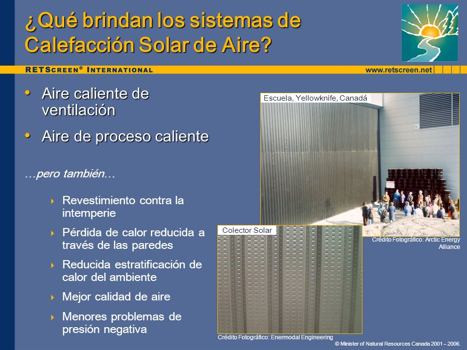© Minister of Natural Resources Canada 2001 – 2006. Aire caliente de ventilación Aire caliente de ventilación Aire de proceso caliente Aire de proceso