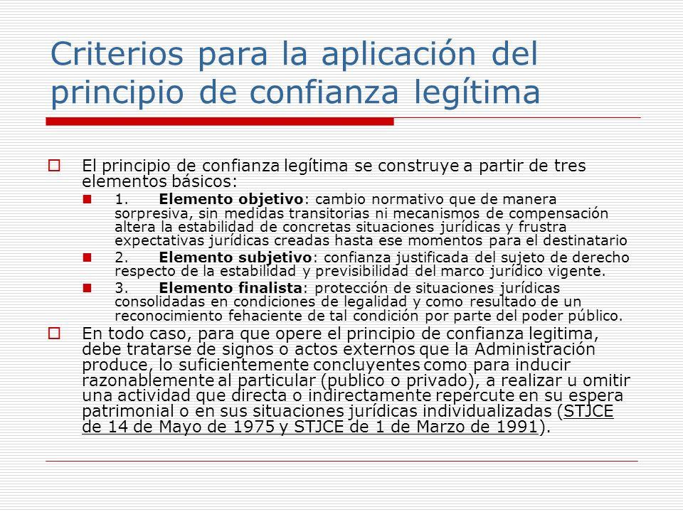 Criterios para la aplicación del principio de confianza legítima El principio de confianza legítima se construye a partir de tres elementos básicos: 1.