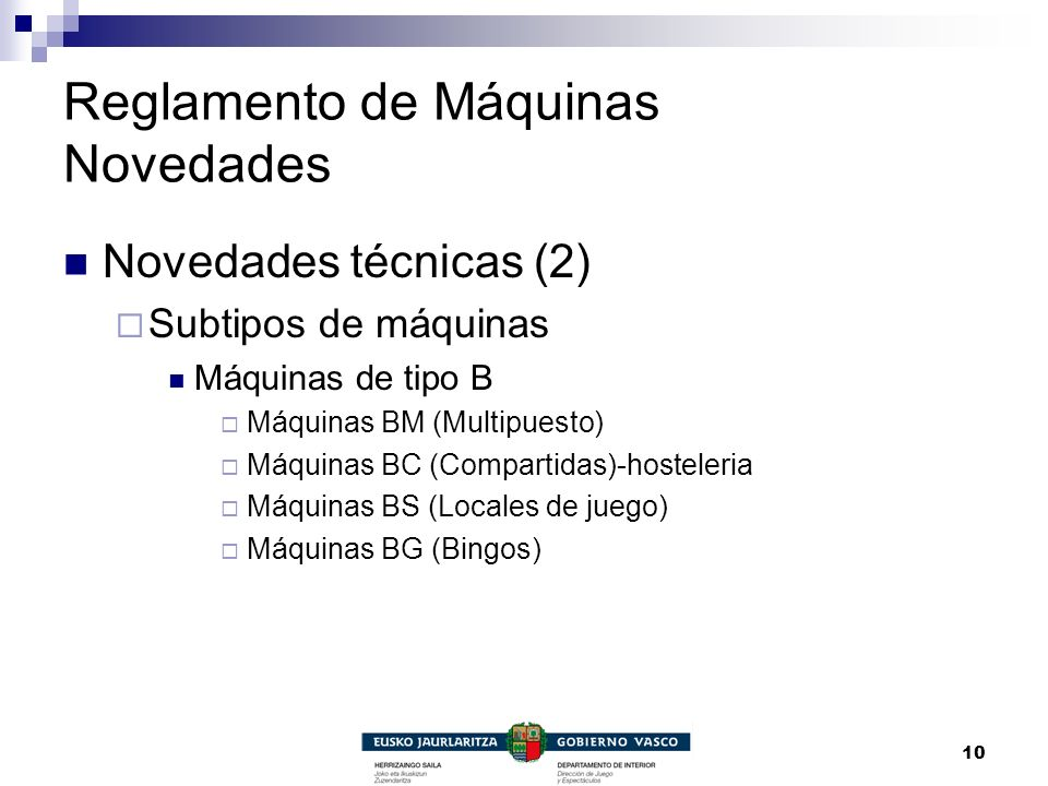 10 Reglamento de Máquinas Novedades Novedades técnicas (2) Subtipos de máquinas Máquinas de tipo B Máquinas BM (Multipuesto) Máquinas BC (Compartidas)