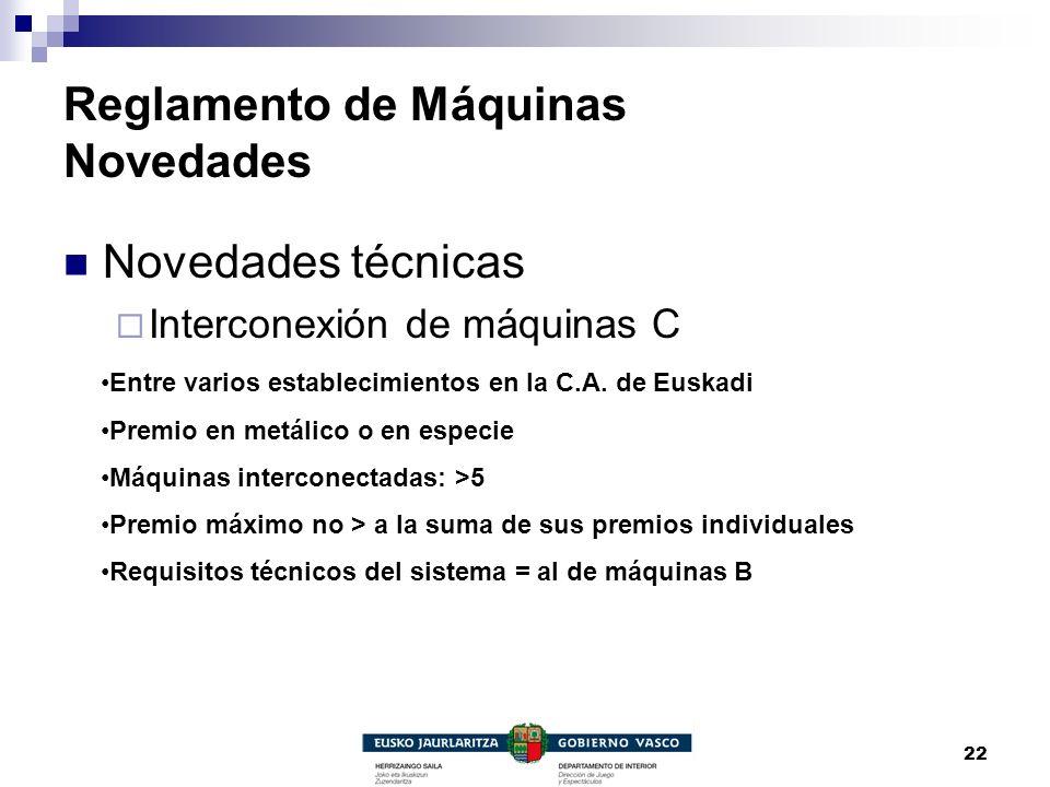 22 Reglamento de Máquinas Novedades Novedades técnicas Interconexión de máquinas C Entre varios establecimientos en la C.A. de Euskadi Premio en metál