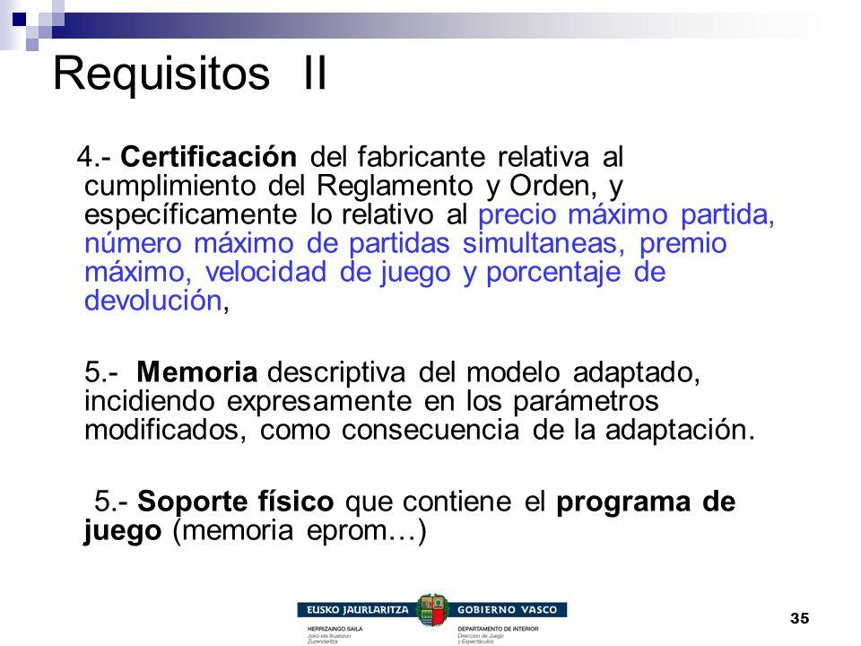 35 Requisitos II 4.- Certificación del fabricante relativa al cumplimiento del Reglamento y Orden, y específicamente lo relativo al precio máximo part