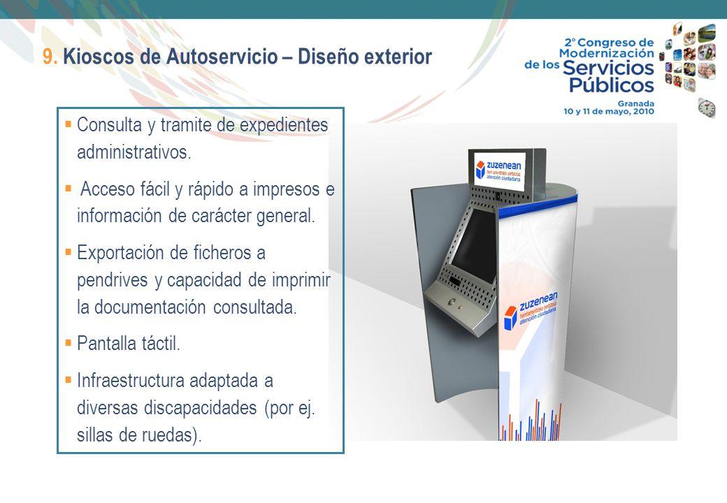 13 9. Kioscos de Autoservicio – Diseño exterior Consulta y tramite de expedientes administrativos. Acceso fácil y rápido a impresos e información de c