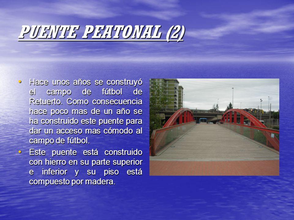 PUENTE PEATONAL (2) Hace unos años se construyó el campo de fútbol de Retuerto. Como consecuencia hace poco mas de un año se ha construido este puente