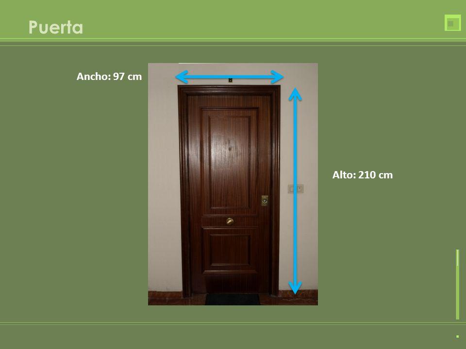 Puerta Ancho: 97 cm Alto: 210 cm