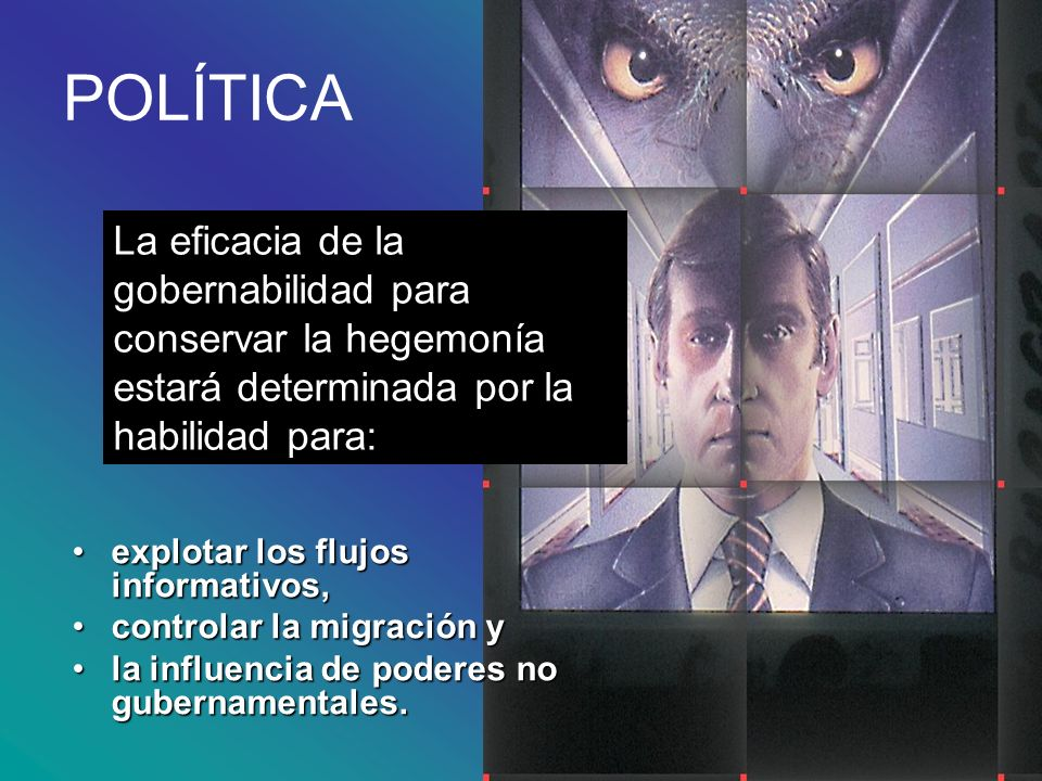 POLÍTICA explotar los flujos informativos,explotar los flujos informativos, controlar la migración ycontrolar la migración y la influencia de poderes