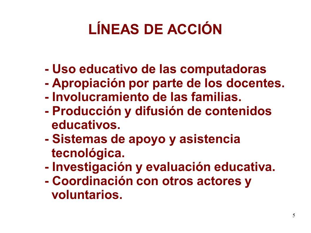 5 LÍNEAS DE ACCIÓN - Uso educativo de las computadoras - Apropiación por parte de los docentes.