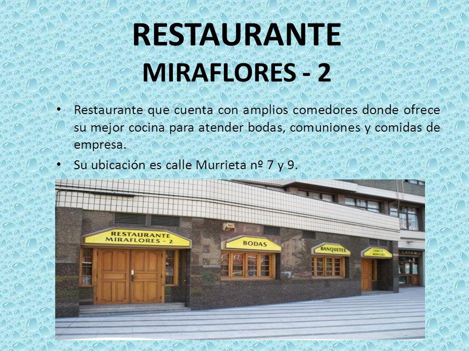 RESTAURANTE MIRAFLORES - 2 Restaurante que cuenta con amplios comedores donde ofrece su mejor cocina para atender bodas, comuniones y comidas de empre