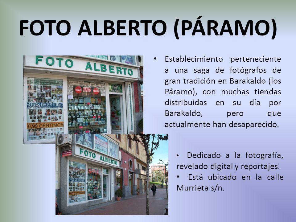 FOTO ALBERTO (PÁRAMO) Establecimiento perteneciente a una saga de fotógrafos de gran tradición en Barakaldo (los Páramo), con muchas tiendas distribui