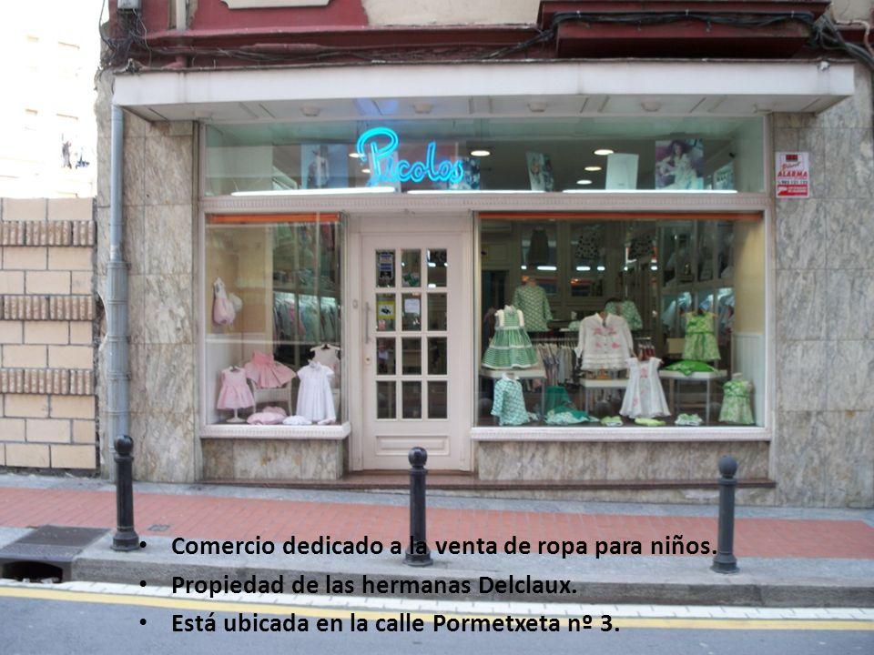 PICOLOS Comercio dedicado a la venta de ropa para niños. Propiedad de las hermanas Delclaux. Está ubicada en la calle Pormetxeta nº 3.
