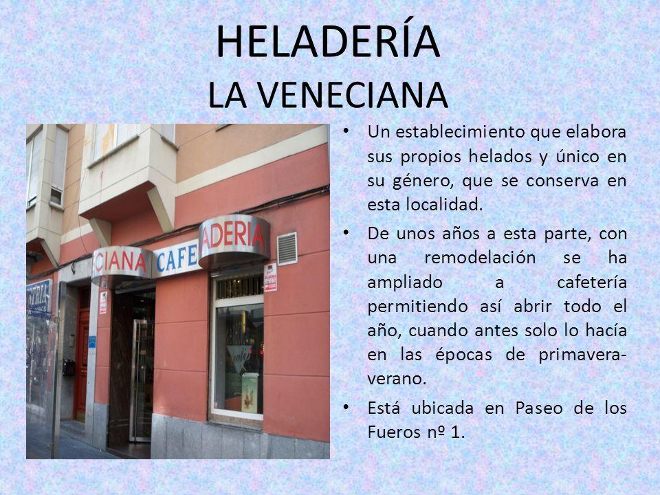 HELADERÍA LA VENECIANA Un establecimiento que elabora sus propios helados y único en su género, que se conserva en esta localidad. De unos años a esta