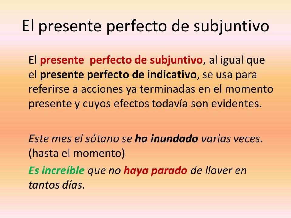 El presente perfecto de subjuntivo, al igual que el presente perfecto de indicativo, se usa para referirse a acciones ya terminadas en el momento pres