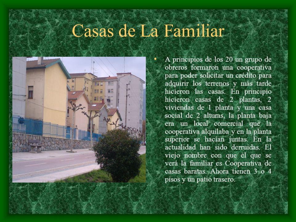 Casas de La Familiar A principios de los 20 un grupo de obreros formaron una cooperativa para poder solicitar un crédito para adquirir los terrenos y