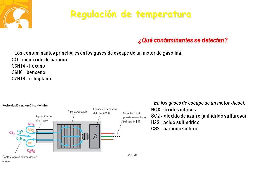 Regulación de temperatura En los gases de escape de un motor diesel: NOX - óxidos nítricos SO2 - dióxido de azufre (anhídrido sulfuroso) H2S - ácido s