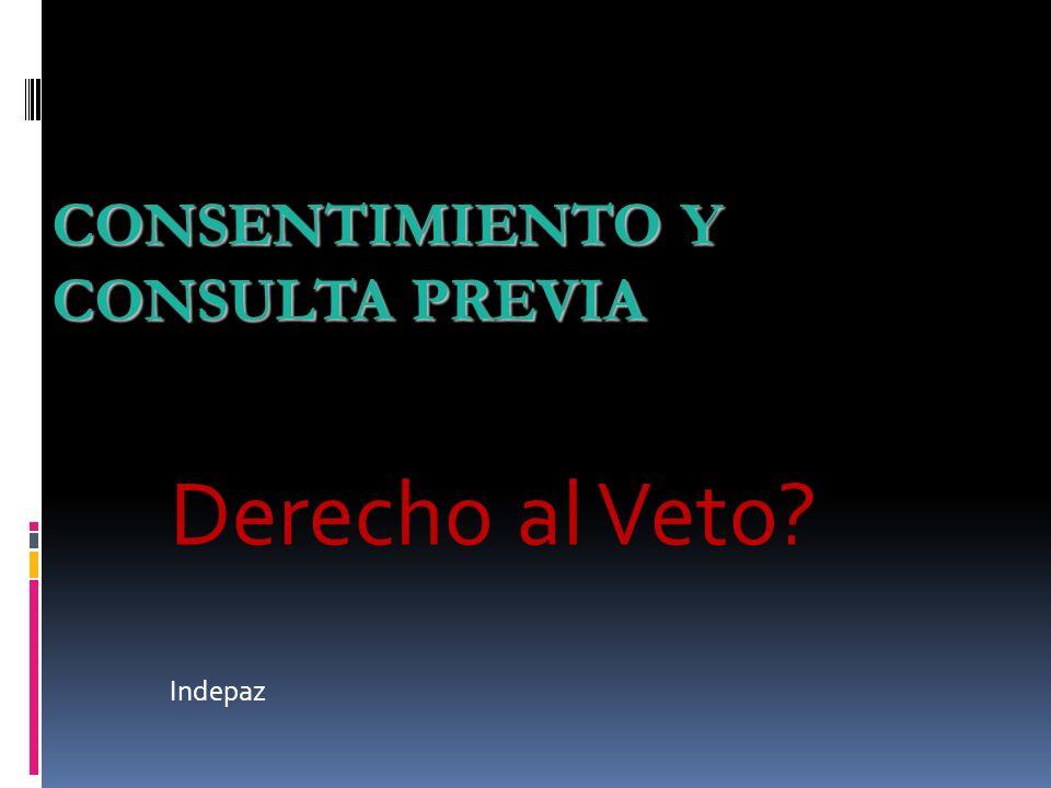 CONSENTIMIENTO Y CONSULTA PREVIA Derecho al Veto? Indepaz