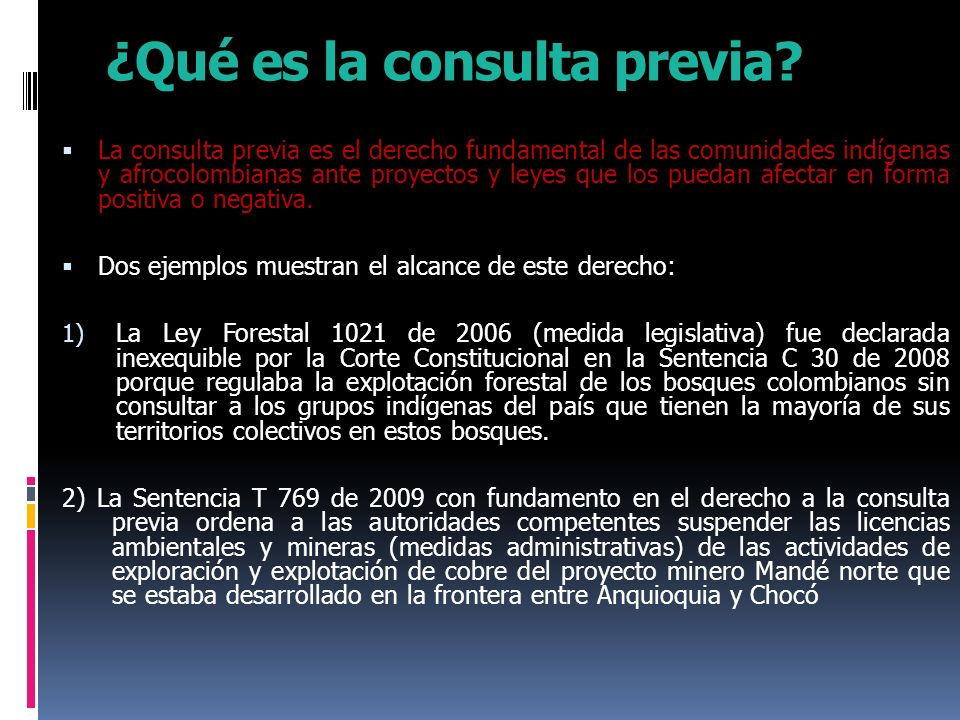¿Qué es la consulta previa? La consulta previa es el derecho fundamental de las comunidades indígenas y afrocolombianas ante proyectos y leyes que los
