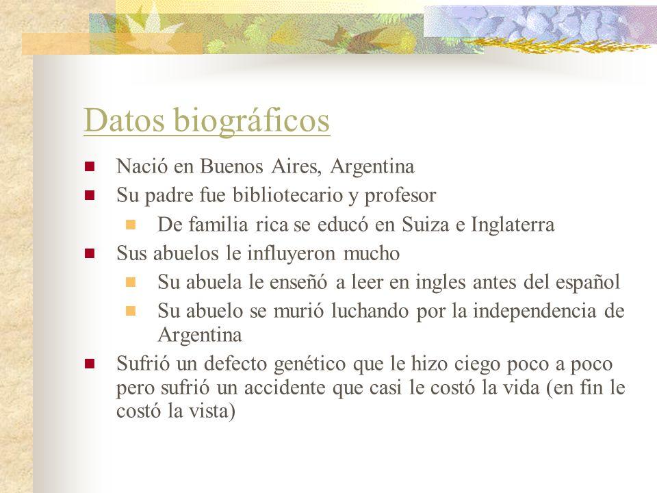 Datos biográficos Nació en Buenos Aires, Argentina Su padre fue bibliotecario y profesor De familia rica se educó en Suiza e Inglaterra Sus abuelos le