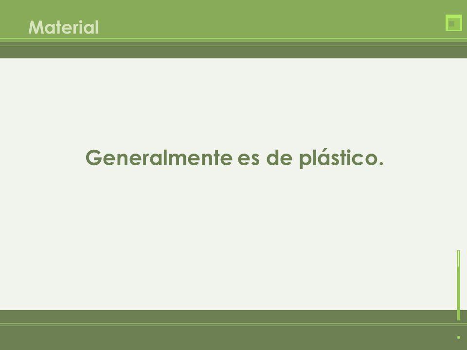 Material Generalmente es de plástico.