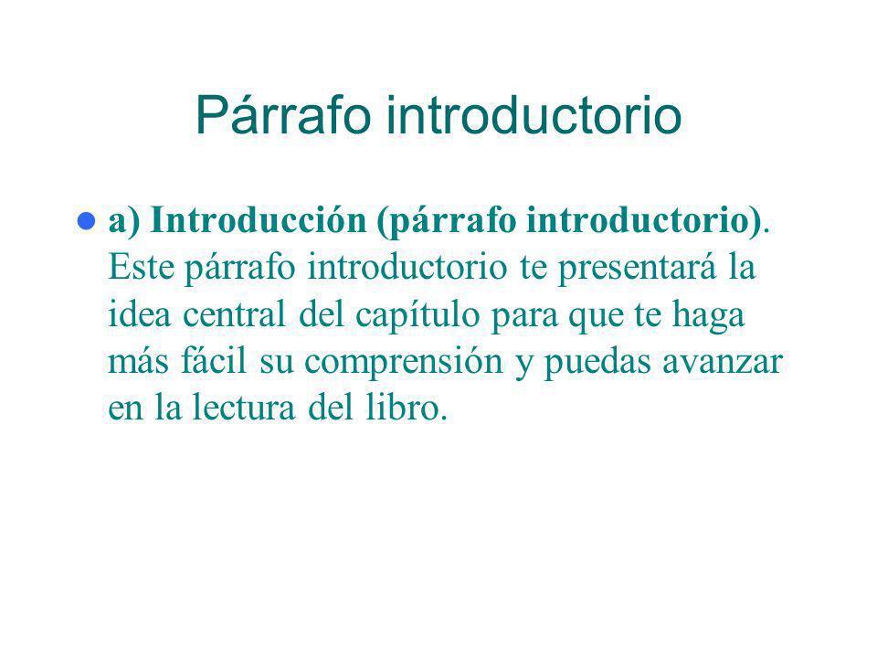 Ejemplo de párrafo de encuadramiento Las principales funciones del presidente de curso serán las siguientes: 1. Coordinar los consejos de curso. 2. Re