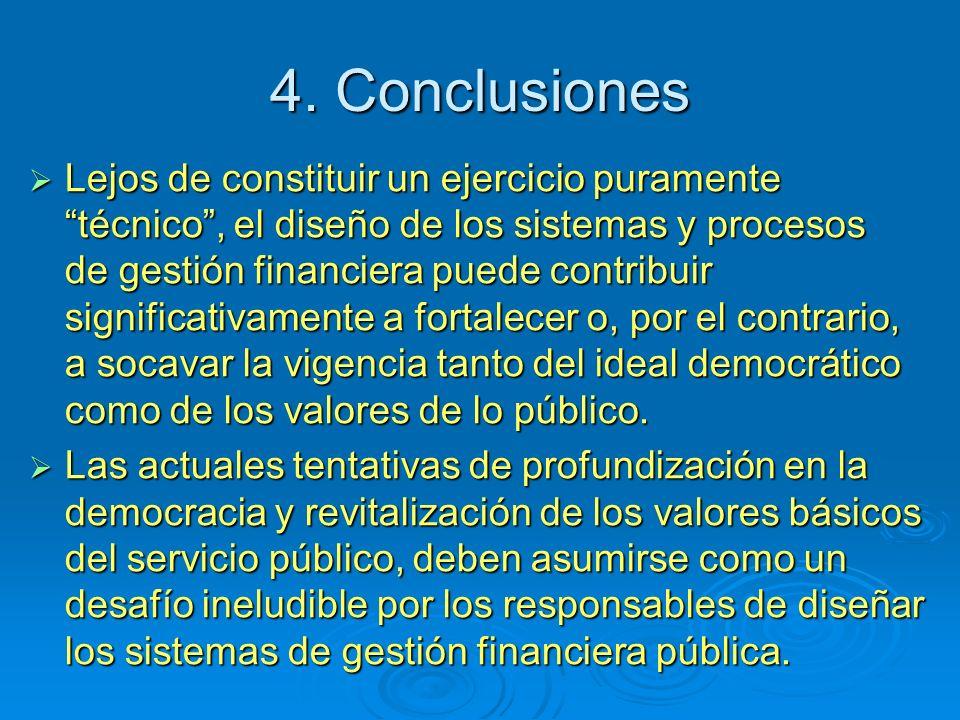 4. Conclusiones Lejos de constituir un ejercicio puramente técnico, el diseño de los sistemas y procesos de gestión financiera puede contribuir signif