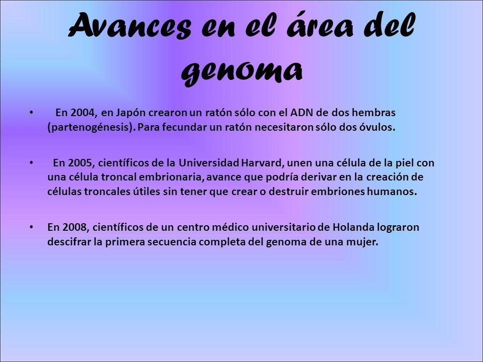 Avances en el área del genoma En 2004, en Japón crearon un ratón sólo con el ADN de dos hembras (partenogénesis). Para fecundar un ratón necesitaron s