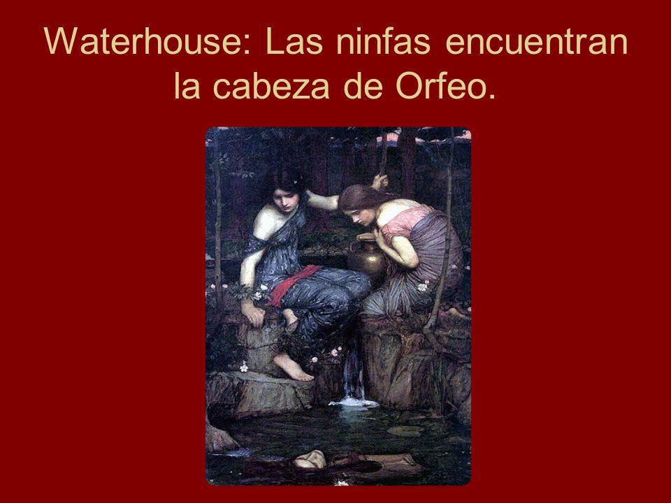 Waterhouse: Las ninfas encuentran la cabeza de Orfeo.