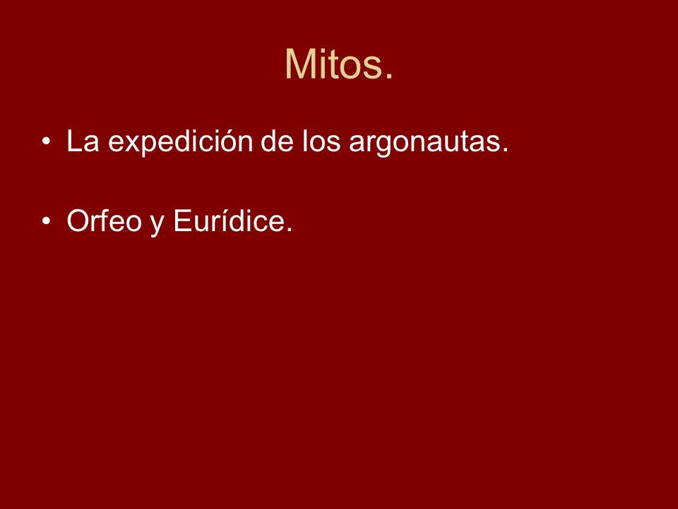 Mitos. La expedición de los argonautas. Orfeo y Eurídice.