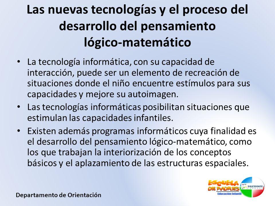Las nuevas tecnologías y el proceso del desarrollo del pensamiento lógico-matemático La tecnología informática, con su capacidad de interacción, puede