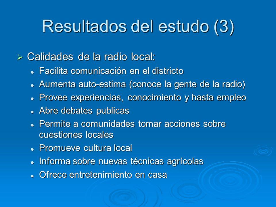 Resultados del estudo (3) Calidades de la radio local: Calidades de la radio local: Facilita comunicación en el districto Facilita comunicación en el