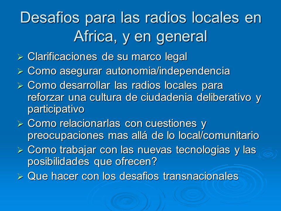 Desafios para las radios locales en Africa, y en general Clarificaciones de su marco legal Clarificaciones de su marco legal Como asegurar autonomia/i