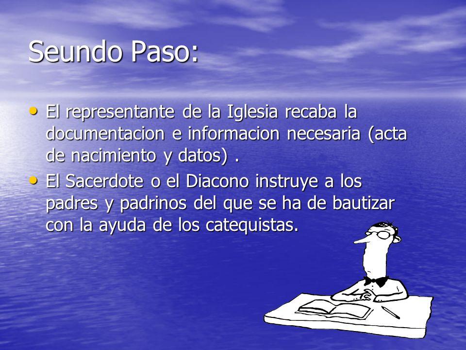 Seundo Paso: El representante de la Iglesia recaba la documentacion e informacion necesaria (acta de nacimiento y datos). El representante de la Igles