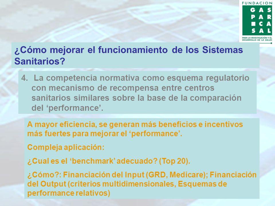 22 4. La competencia normativa como esquema regulatorio con mecanismo de recompensa entre centros sanitarios similares sobre la base de la comparación