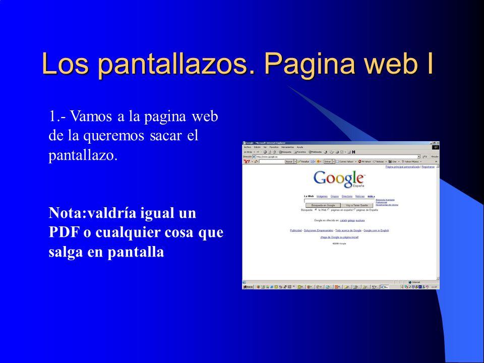Los pantallazos. Pagina web I 1.- Vamos a la pagina web de la queremos sacar el pantallazo. Nota:valdría igual un PDF o cualquier cosa que salga en pa