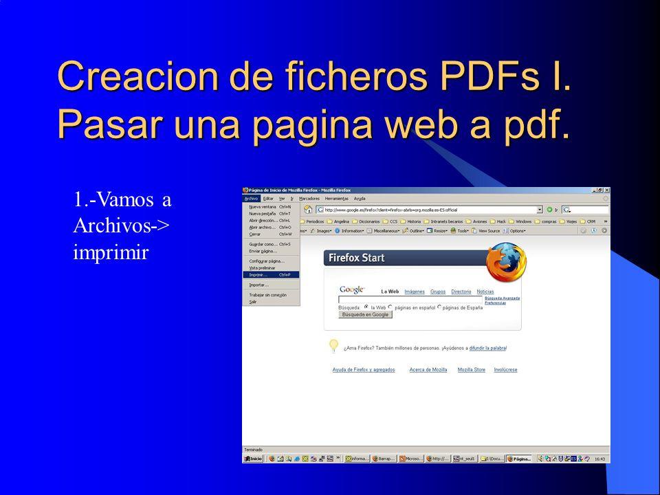 Creacion de ficheros PDFs I. Pasar una pagina web a pdf. 1.-Vamos a Archivos-> imprimir