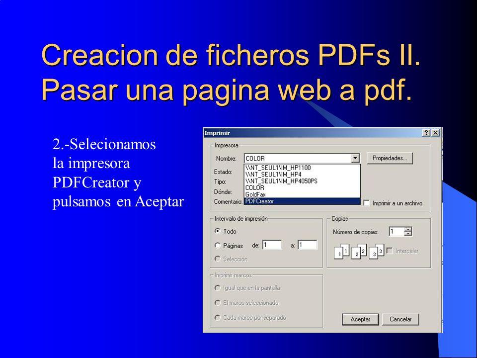 Creacion de ficheros PDFs II. Pasar una pagina web a pdf. 2.-Selecionamos la impresora PDFCreator y pulsamos en Aceptar