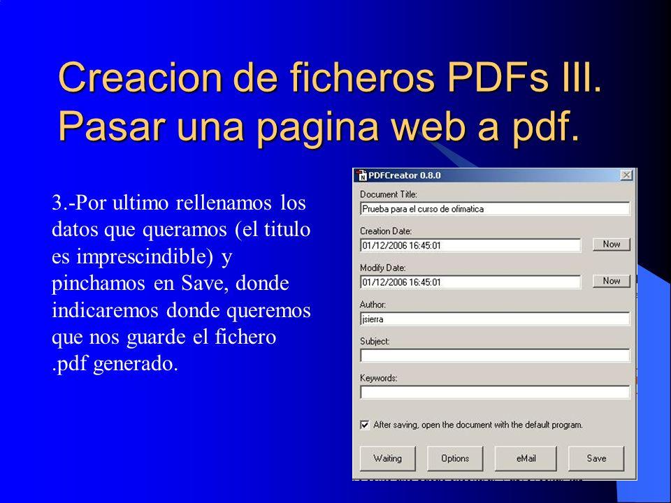 Creacion de ficheros PDFs III. Pasar una pagina web a pdf. 3.-Por ultimo rellenamos los datos que queramos (el titulo es imprescindible) y pinchamos e
