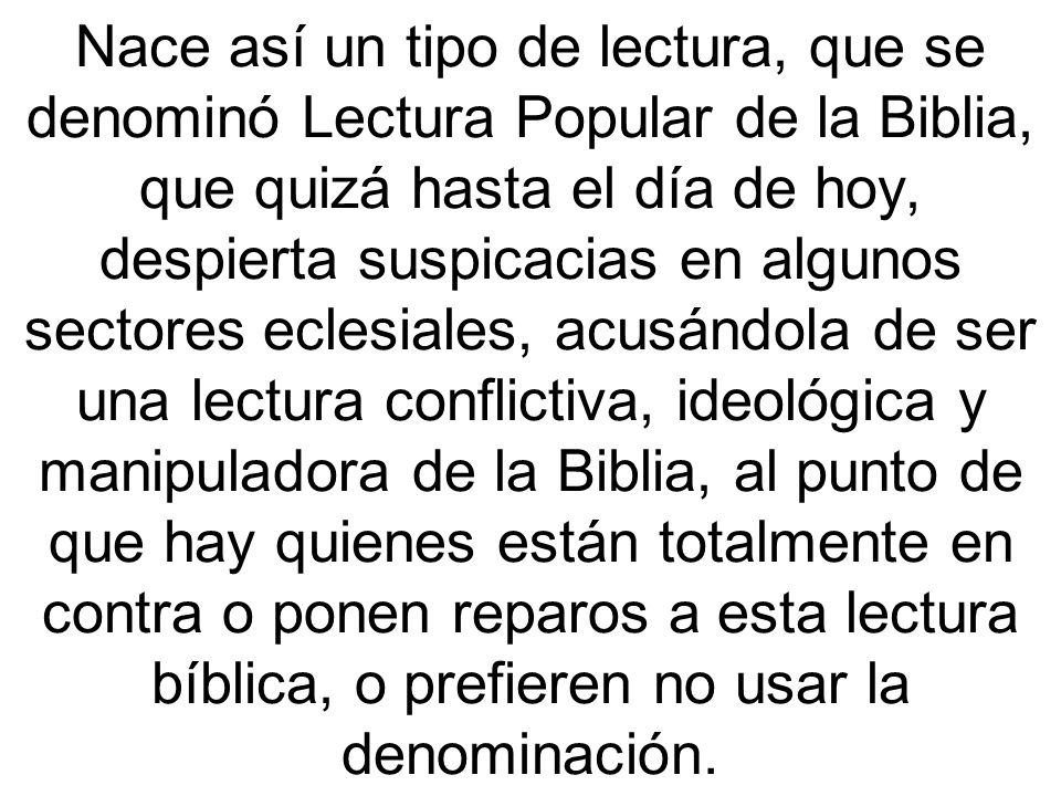 La Lectura popular o comunitaria de la Biblia (LCB) enfatiza en una doble fidelidad: al texto que lee el pueblo y al pueblo que lee el texto.