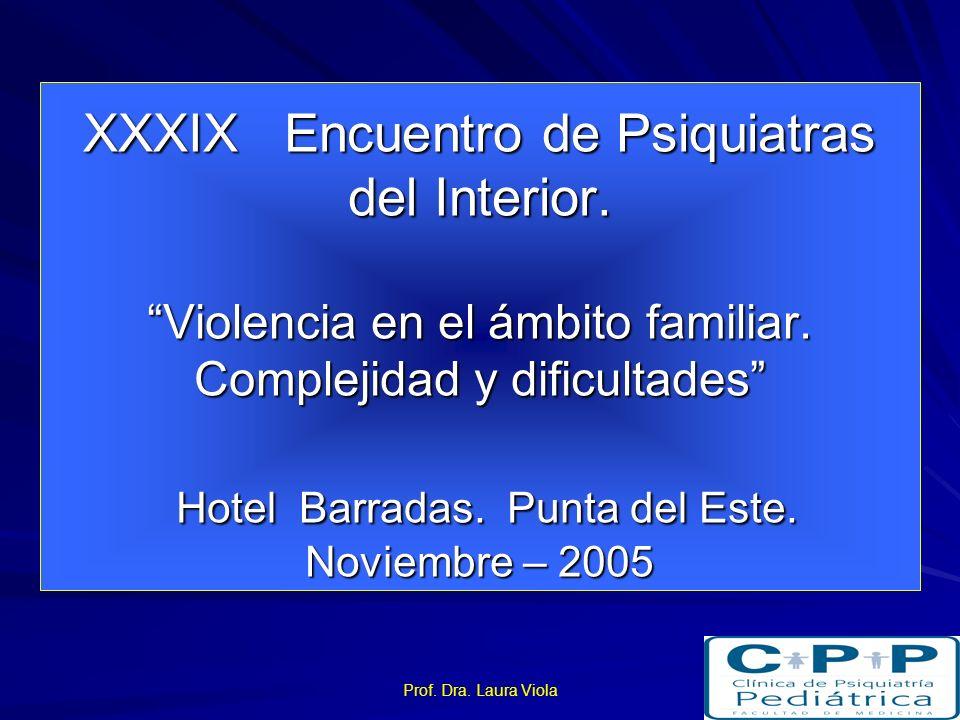 Prof.Dra. Laura Viola XXXIX Encuentro de Psiquiatras del Interior.