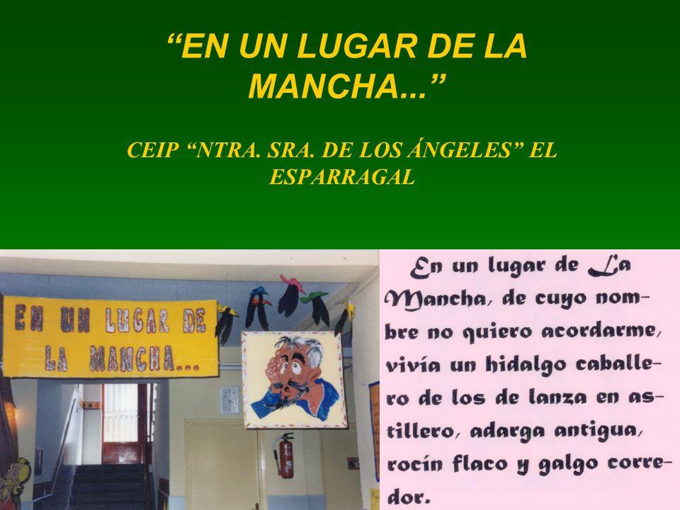 EN UN LUGAR DE LA MANCHA... CEIP NTRA. SRA. DE LOS ÁNGELES EL ESPARRAGAL