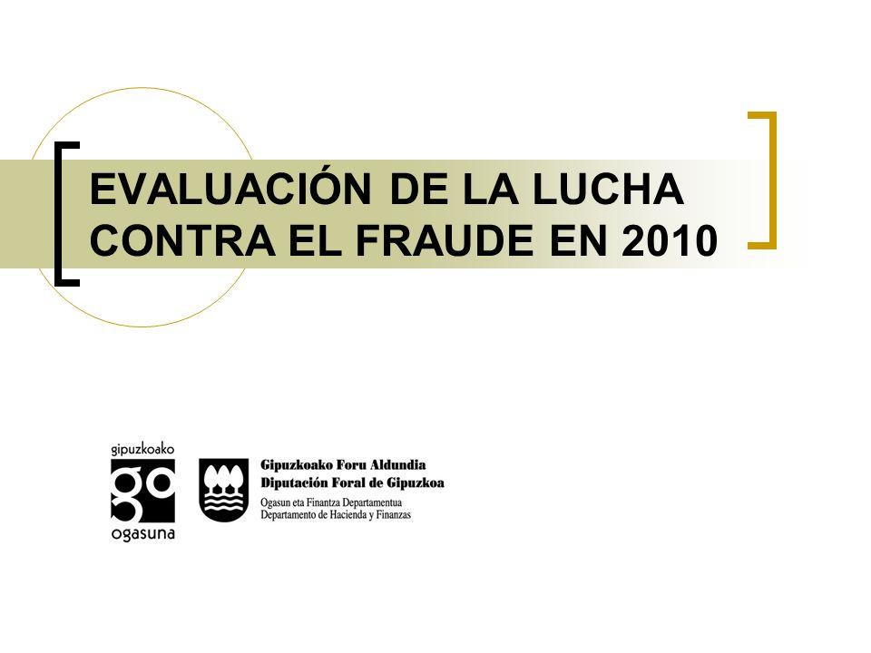 EVALUACIÓN DE LA LUCHA CONTRA EL FRAUDE EN 2010