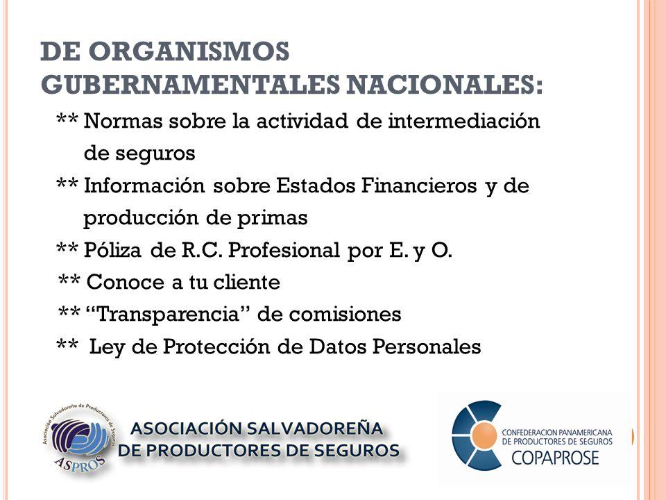 DE ORGANISMOS GUBERNAMENTALES NACIONALES: ** Normas sobre la actividad de intermediación de seguros ** Información sobre Estados Financieros y de producción de primas ** Póliza de R.C.
