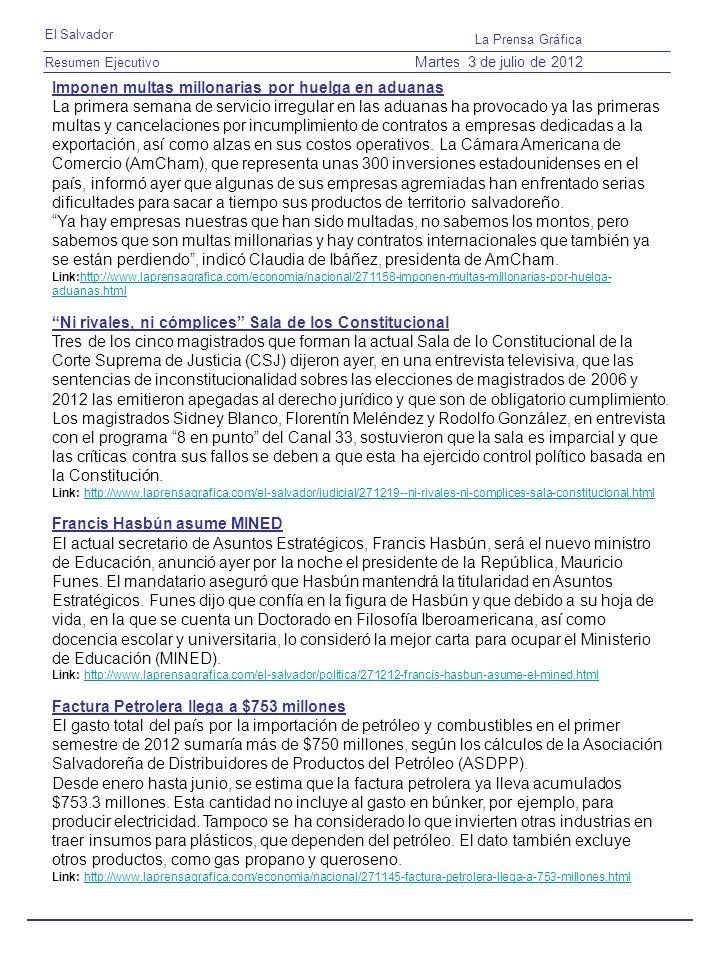 Resumen Ejecutivo El Salvador La Prensa Gráfica Martes 3 de julio de 2012 Imponen multas millonarias por huelga en aduanas La primera semana de servic