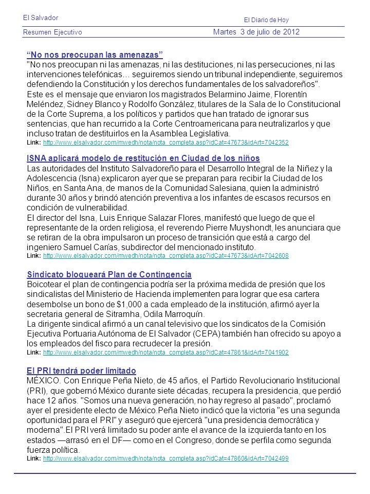 Resumen Ejecutivo El Salvador El Diario de Hoy Martes 3 de julio de 2012 No nos preocupan las amenazas