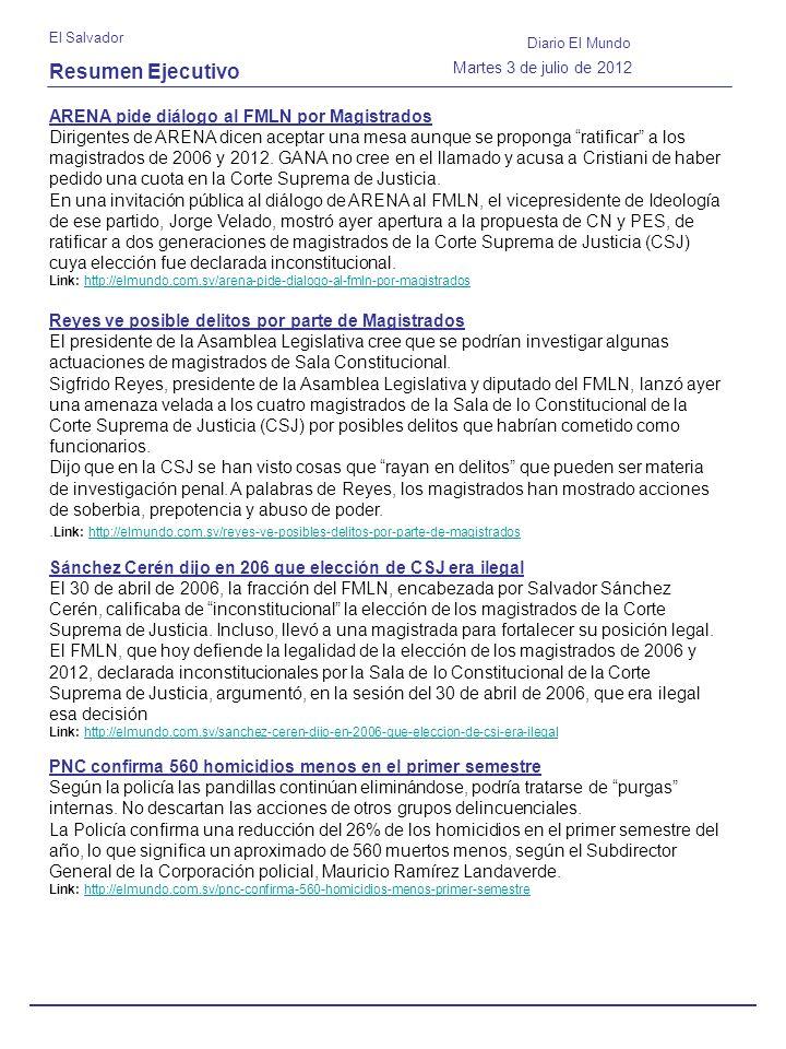 Resumen Ejecutivo El Salvador Diario El Mundo Martes 3 de julio de 2012 ARENA pide diálogo al FMLN por Magistrados Dirigentes de ARENA dicen aceptar u