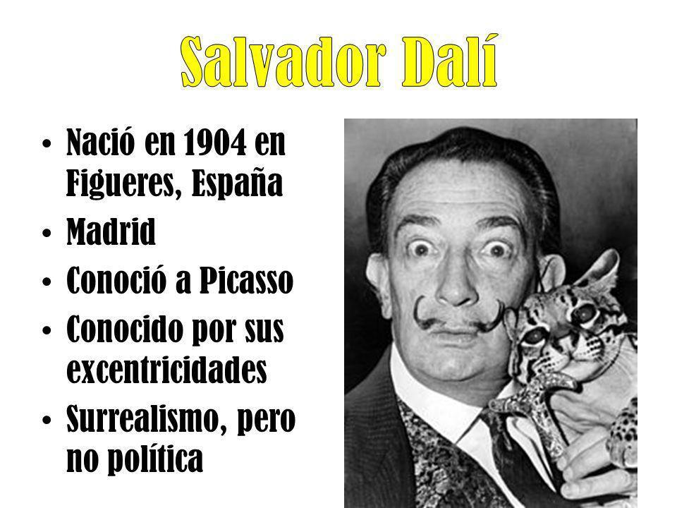 Nació en 1904 en Figueres, España Madrid Conoció a Picasso Conocido por sus excentricidades Surrealismo, pero no política