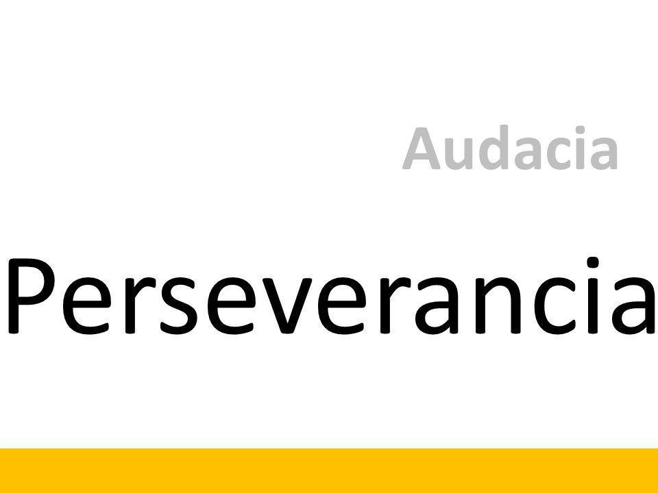 Perseverancia Audacia