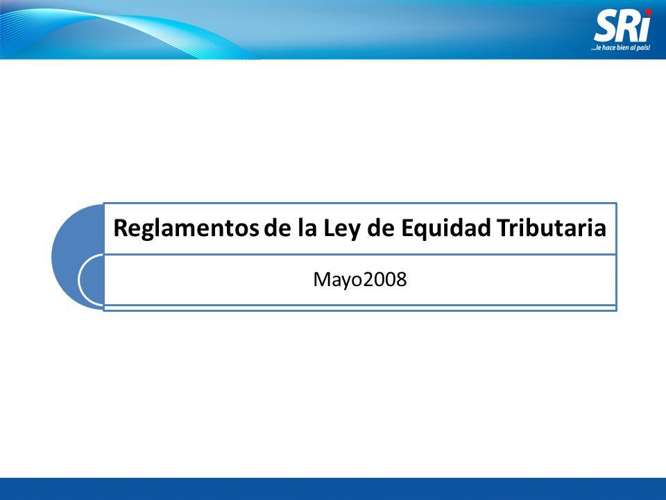 Reglamentos de la Ley de Equidad Tributaria Mayo2008