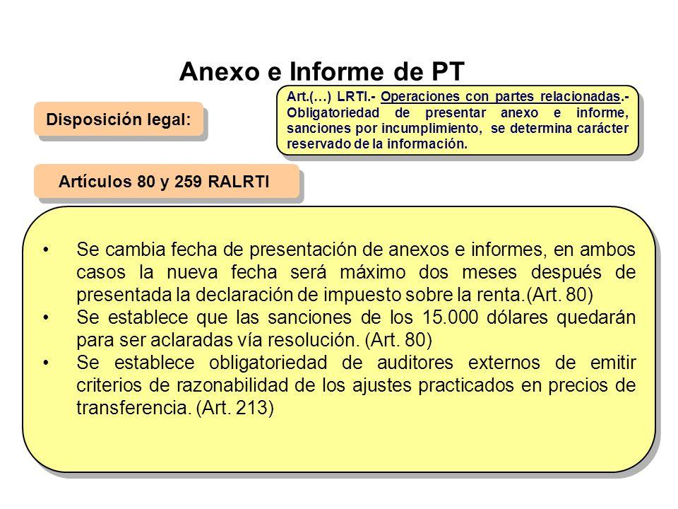 Anexo e Informe de PT Disposición legal: Artículos 80 y 259 RALRTI Se cambia fecha de presentación de anexos e informes, en ambos casos la nueva fecha