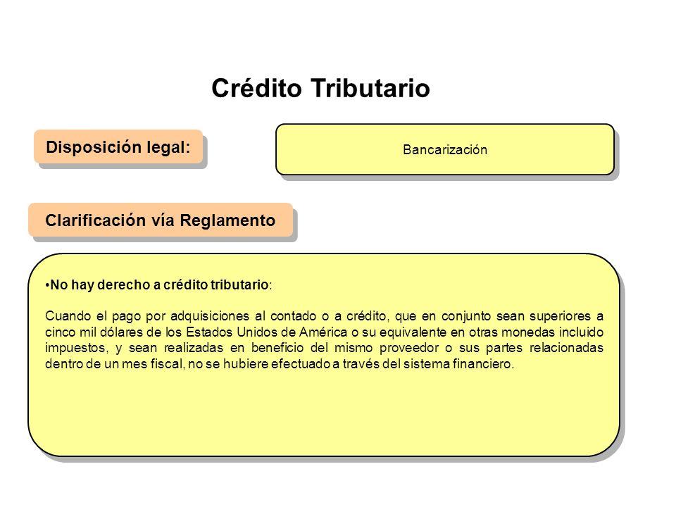 Crédito Tributario Disposición legal: Clarificación vía Reglamento No hay derecho a crédito tributario: Cuando el pago por adquisiciones al contado o