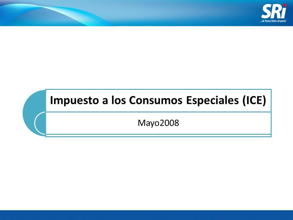 Impuesto a los Consumos Especiales (ICE) Mayo2008